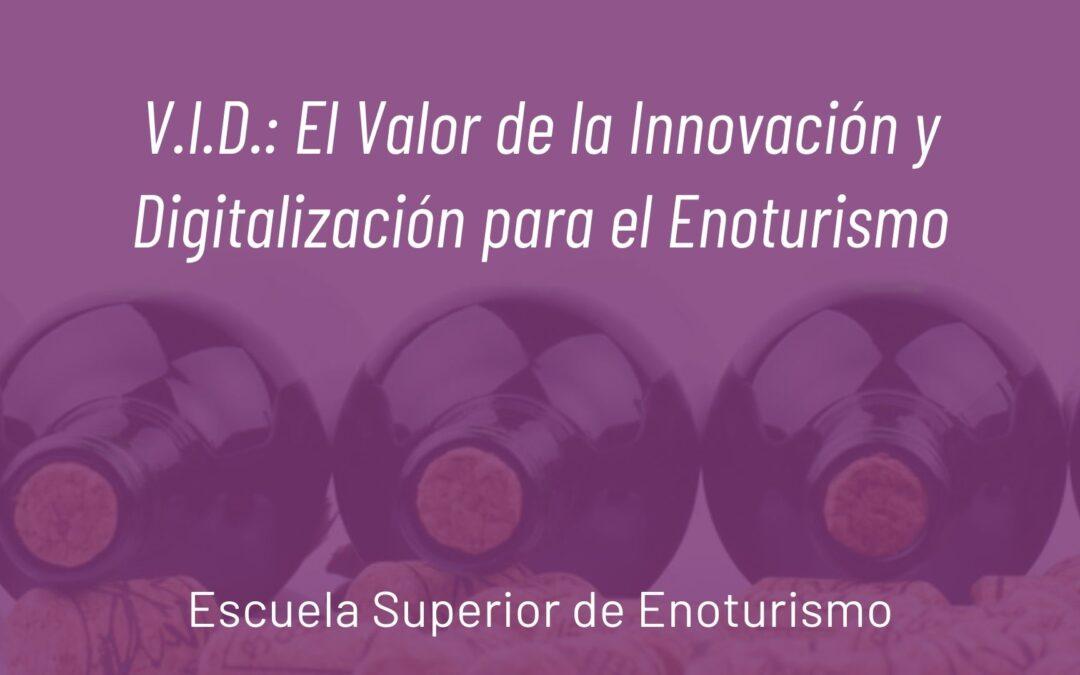 V.I.D.: El Valor de la Innovación y Digitalización para el Enoturismo